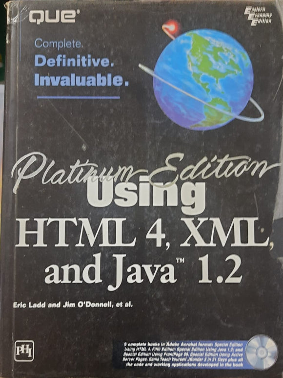 Using HTML 4, XML , And JAVA 1.2 platinum edition