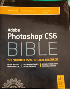 Adobe Photoshop CS6 BIBLE the comprehensive, tutorial resource