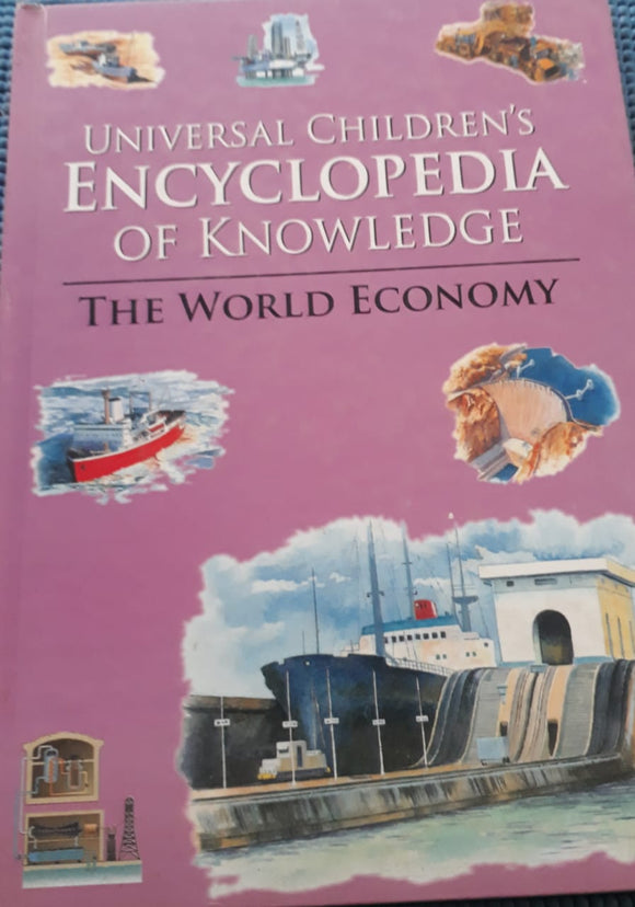 Universal Children's Encyclopedia of Knowledge The World Economy