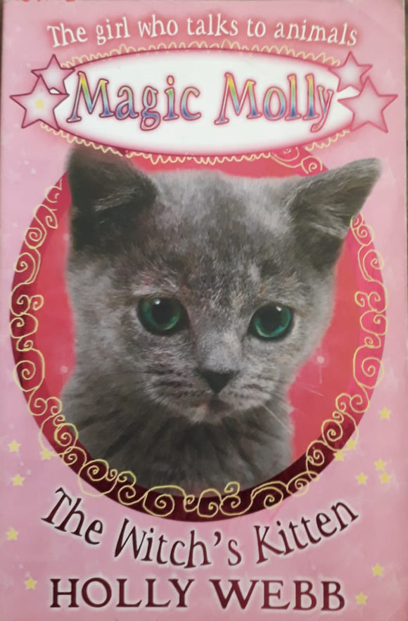 Magic Molly - The Witch's kitten Holly Webb