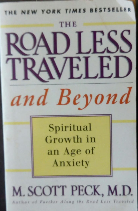 The Road Less Traveled And Beyond by M. Scott Peck, M.D.