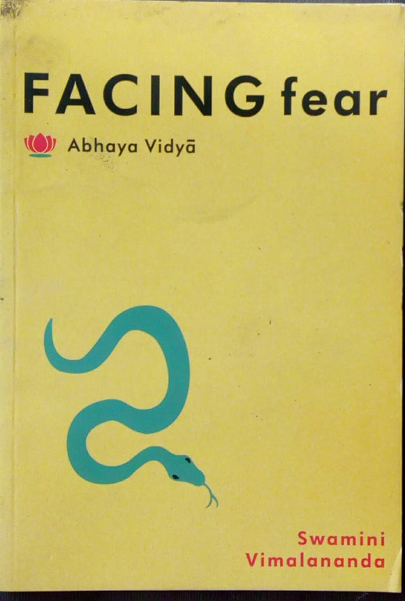 Facing Fear by Abhaya Vidya