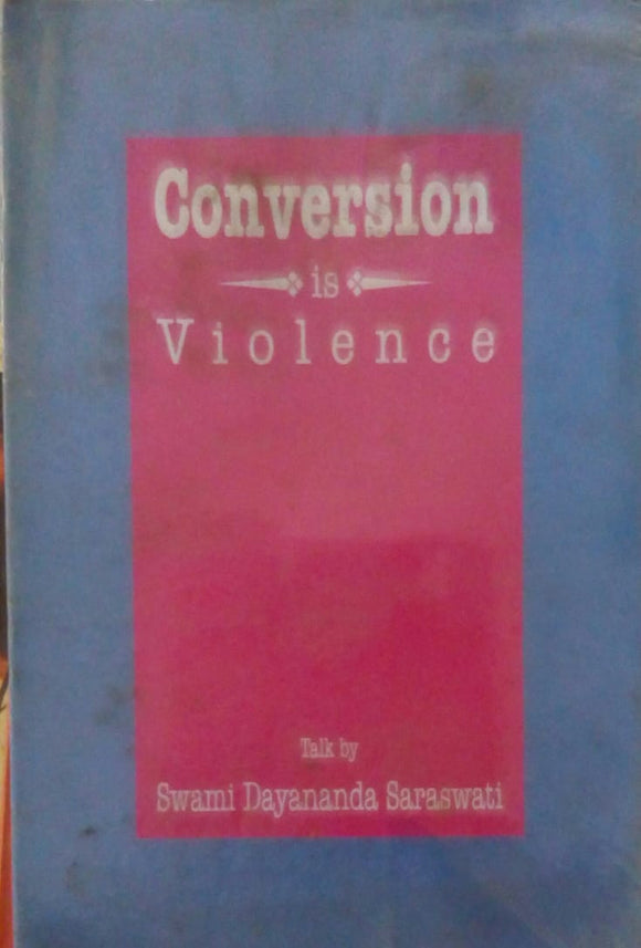 Conversion Is Violence by Swami Dayananda Saraswati