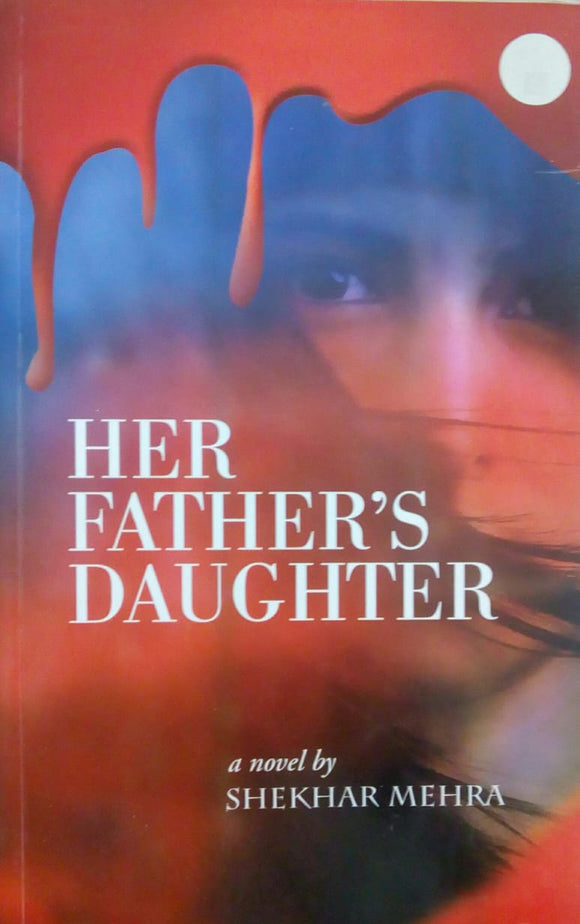 Her Father's Daughter by Shekhar Mehra