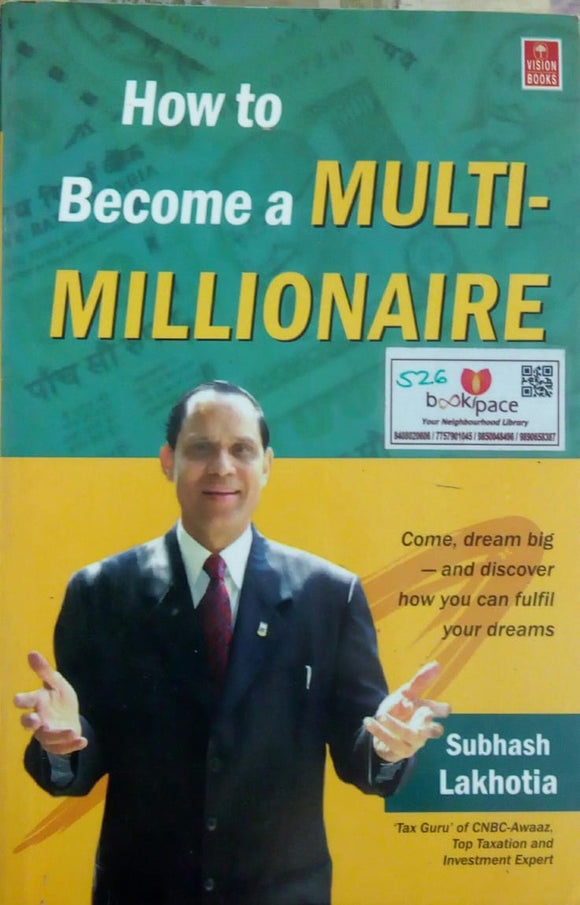 How To Become A Multi- Millionaire by Subhash Lakhotia