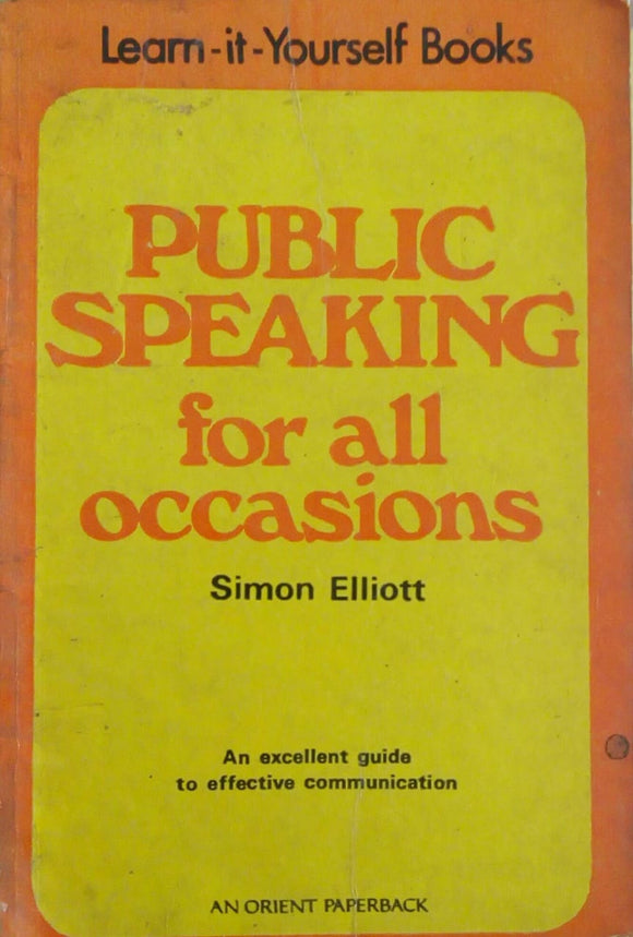 Public Speaking For All Occasions by Simon Elliot