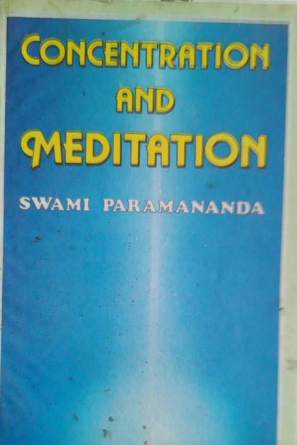 Concentration and Meditation by Swami Paramananda