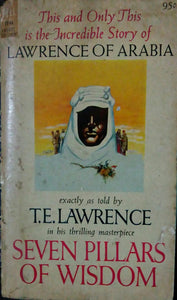 Seven Pillars Of Wisdom by T.E.Lawrence