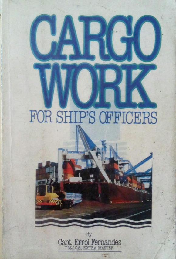 Cargo Work For Ship's Officers by Capt. Errol Fernandes