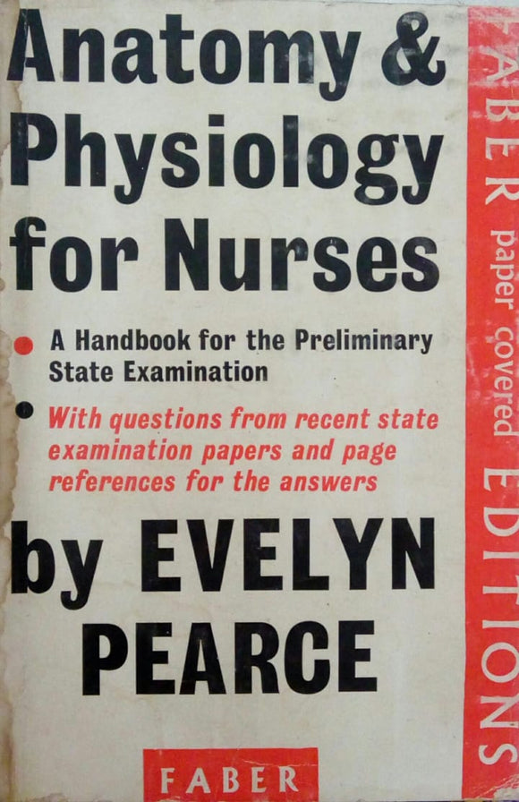 Anatomy and Physiology For Nurses by Evelyn Pearce