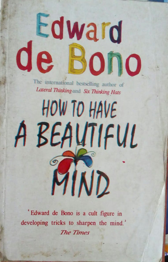 How To Have A Beautiful Mind by Edward De Bono