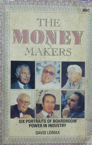The Money Makers by David Lomax