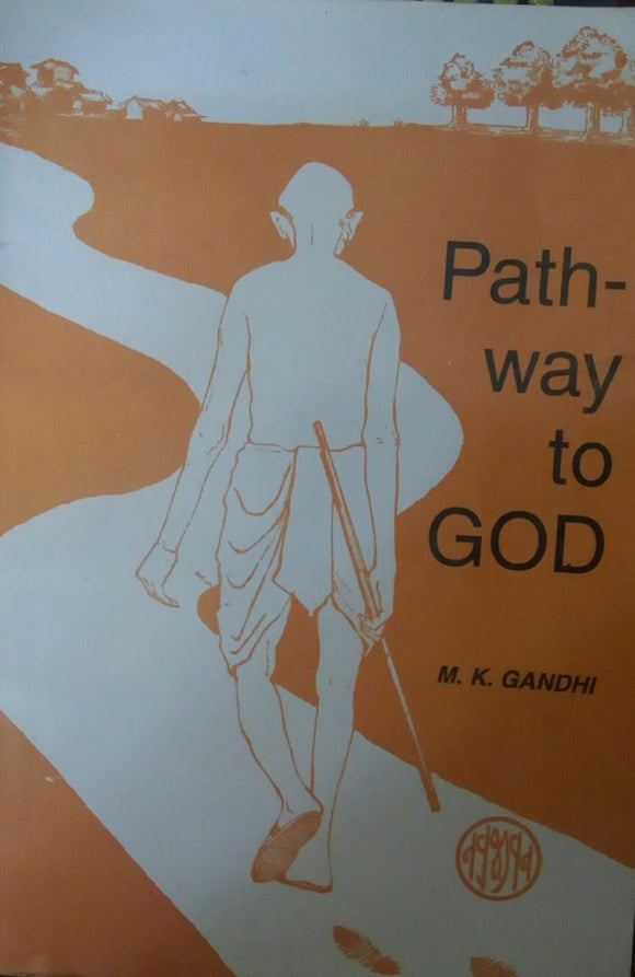 Path Way to To God by M.K. Gandhi