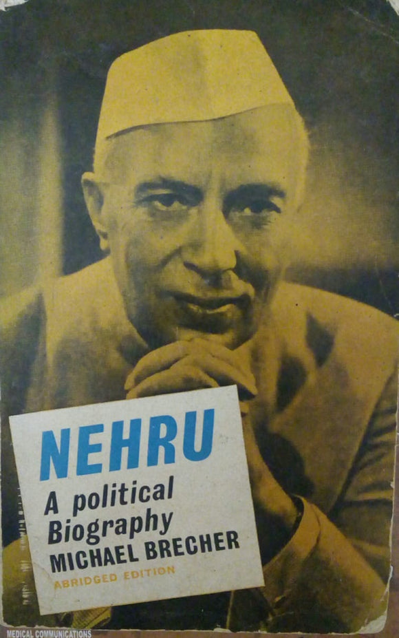Nehru A Political Biography by Michael Brecher