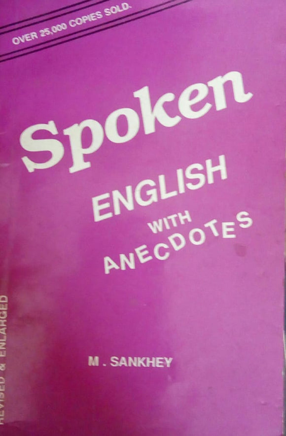 Spoken English With Anecdotes by M. Sankhey