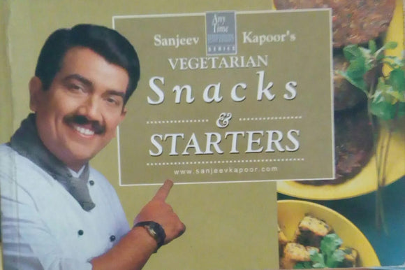 Vegetarian Snacks and Starters by Sanjeev Kapoor