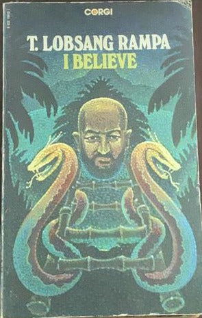 I Believe by T Lobsang Rampa