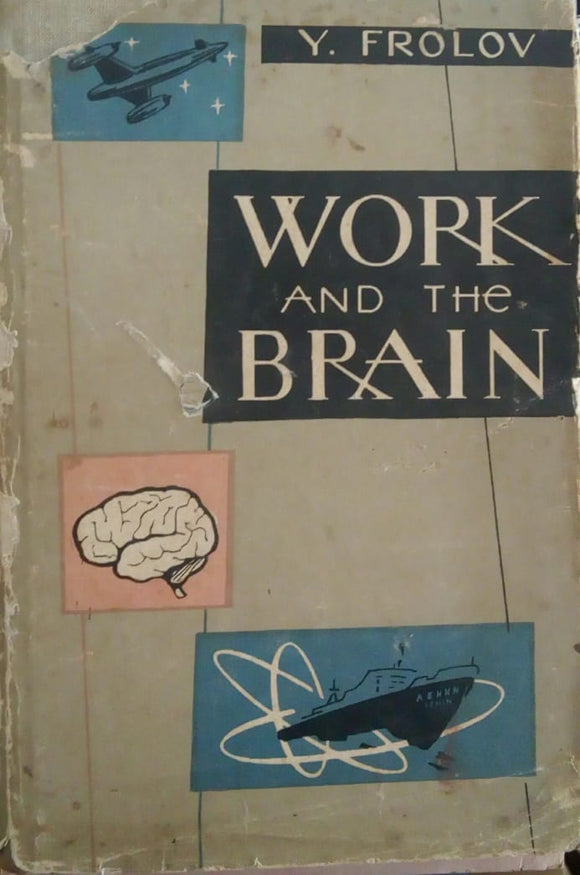 Work And The Brain by Y. Frolov