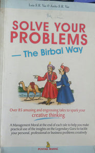 Solve Your Problems-The Birbal Way by Luis S.R. Vas and Anita S.R. Vas