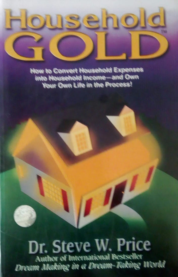 Household Gold by Dr. Steve W. Price