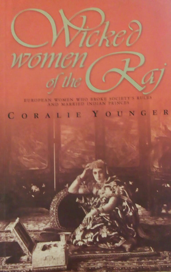 Wicked Woman Of The Raj by Coralie Younger