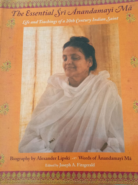 The Essential Sri Anandamayi Ma By Joseph A. Fitzgerald