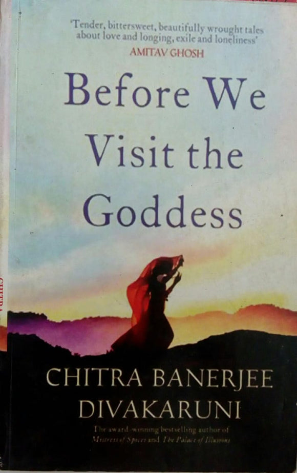 Before We Visit The Goddess by Chitra Banerjee Divakaruni