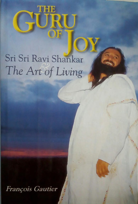 The Guru Of Joy by Sri Sri Ravi Shankar