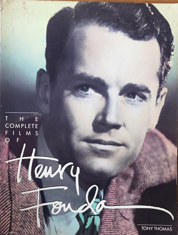 The Complete Films of Henry Fonda by Tony Thomas