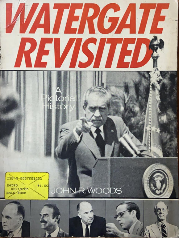 Watergate Revisited - A Pictoral History by John Woods