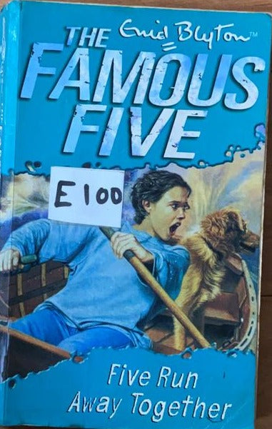 The Famous Five - Five Run Away Together by Enid Blyton