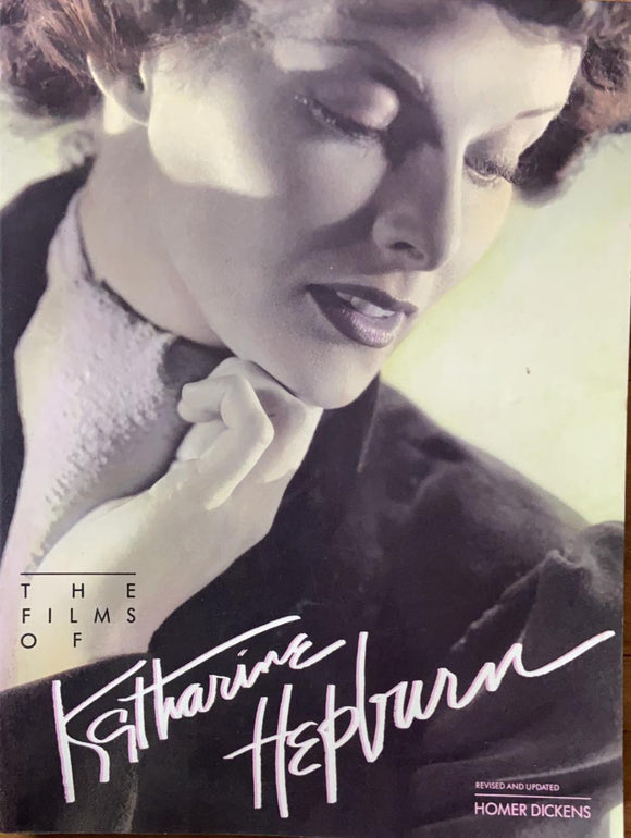 The Films of Katherine Hepburn by Homer Dickens