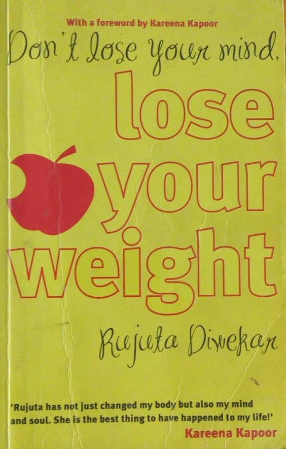 Don't Lose You Mind Lose Your Weight by Rujuta Diwekar