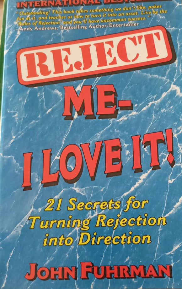 Reject Me- I Love It By John Fuhrman