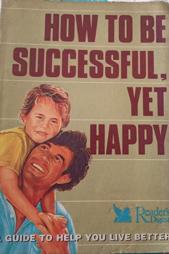 How To Be Successful, Yet Happy