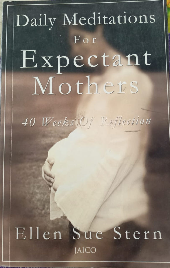 Daily Meditations For Expectant Mothers By Ellen Sue Stern
