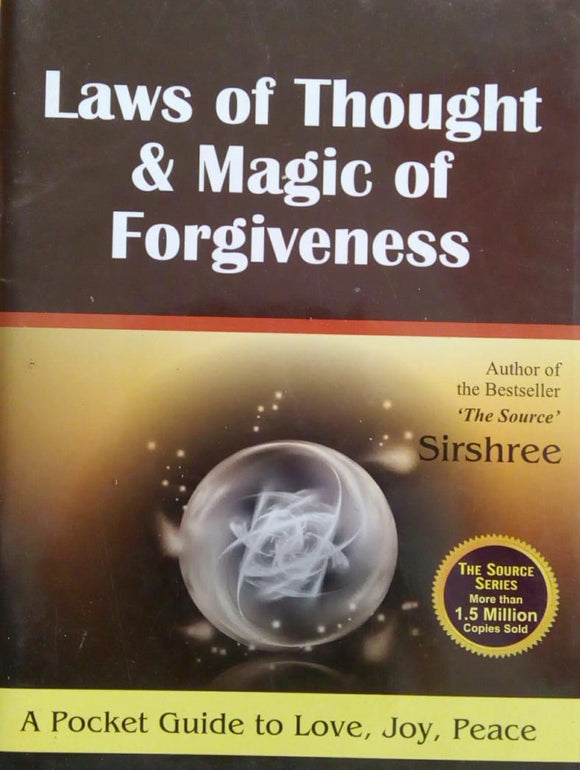Laws Of Thought And Magic Of Forgiveness by Sirshree