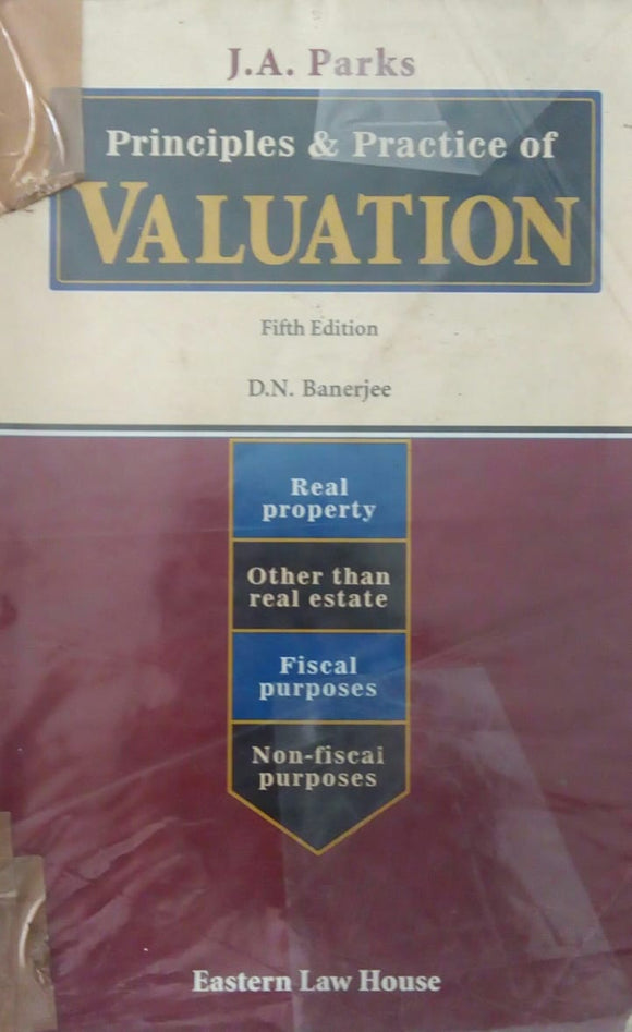 Principles And Practice Of Valuation by J.A. Parks