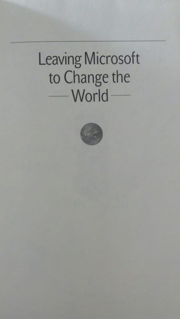 Leaving Microsoft To Change The World by John Wood(Bounded book)