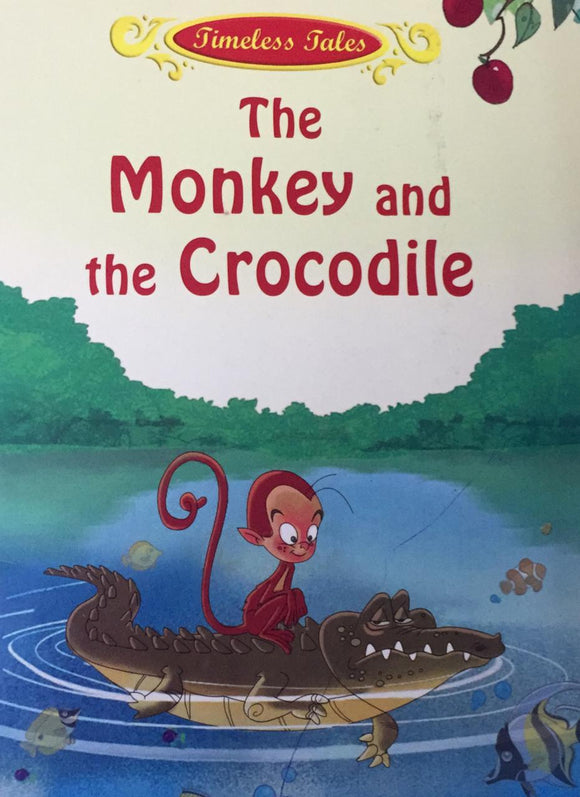 The Monkey and the Crocodile (Timeless Tales)
