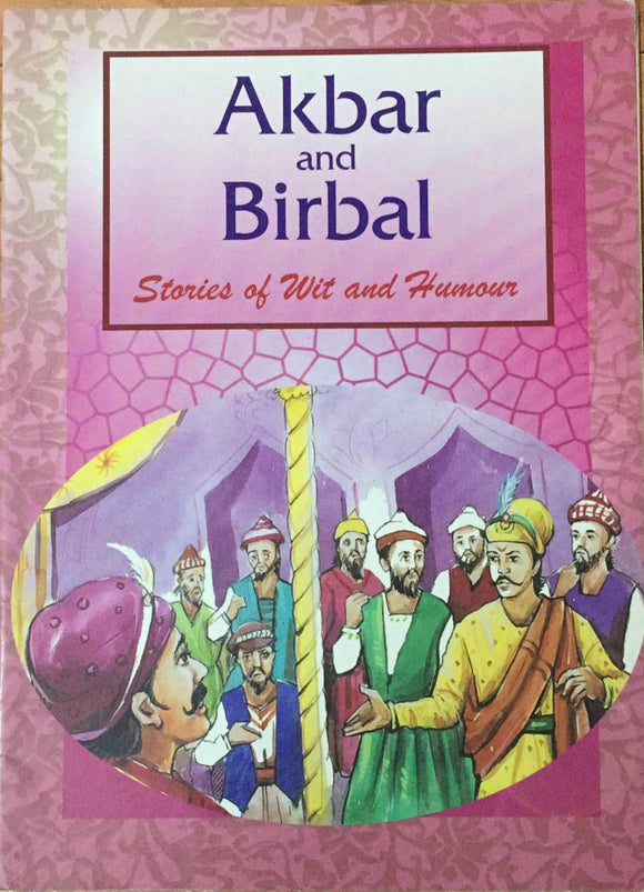 Akbar and Birbal Stories of Wit and Humour