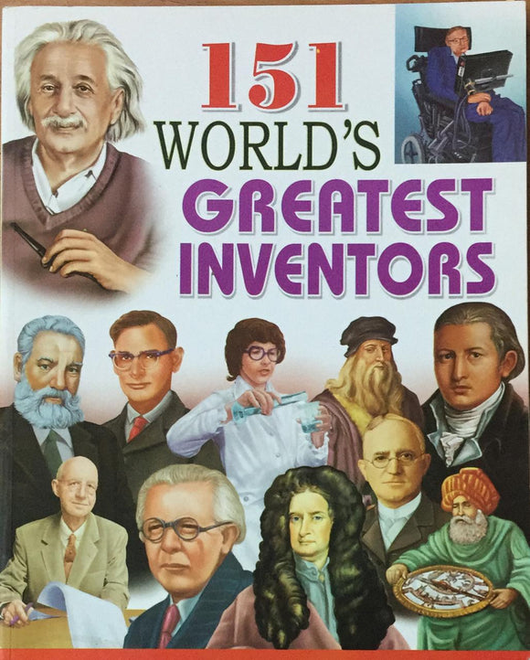 151 World's Greatest Inventors