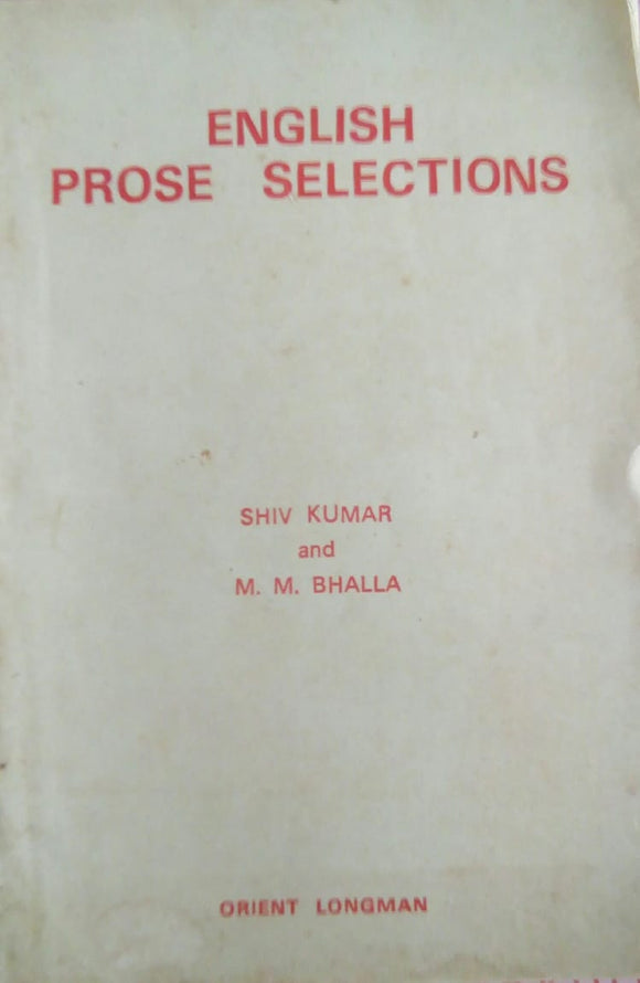 English Prose Selections by Shiv Kumar and M. M. Bhalla