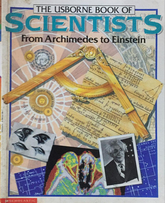 The Usborne Book Of Scientists From Archimedes to Einstein