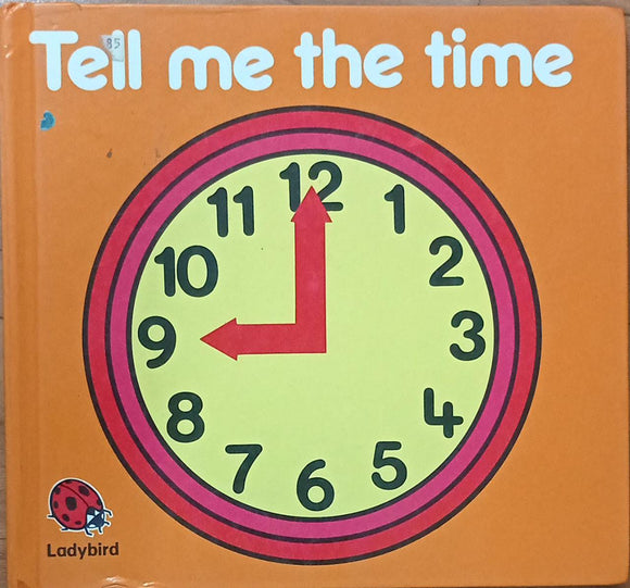 Tell Me The Time (Hard Cover)