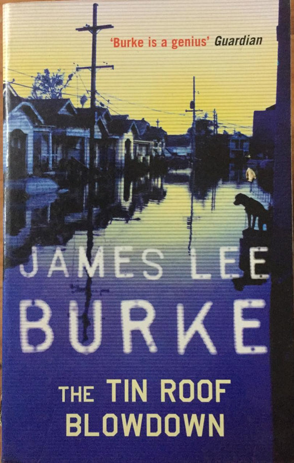 The Tin Roof Blowdown, By James Lee Burke