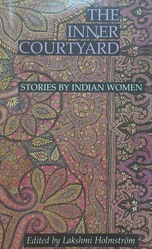 The Inner Courtyard Stories By Indian Women