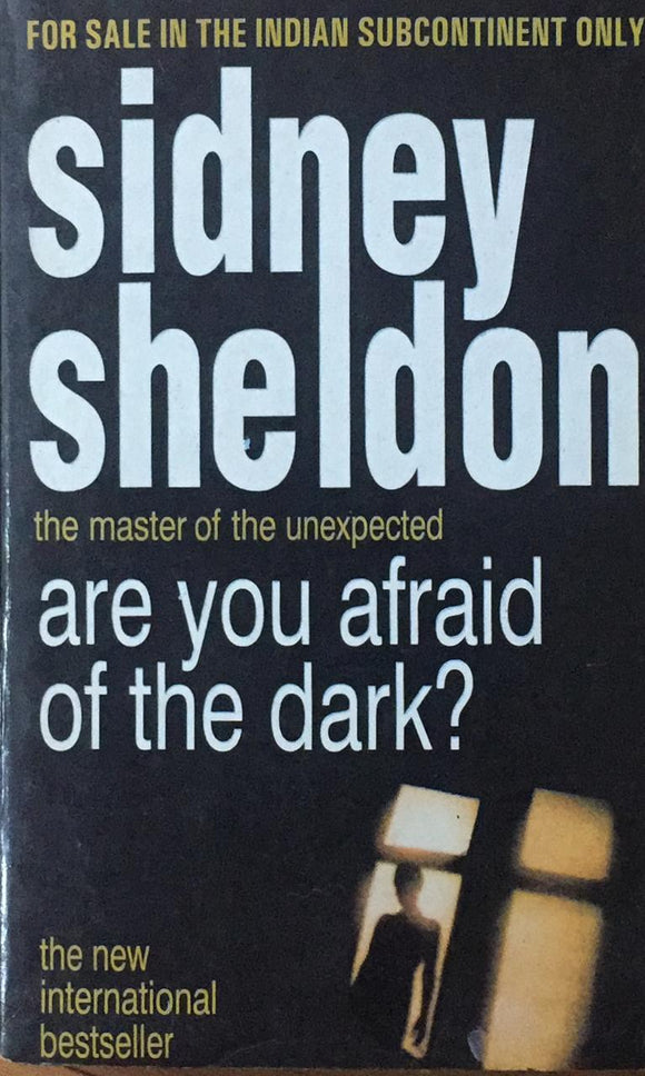 The Master of the Unexpected are you afraid of the dark?, by Sidney Sheldon