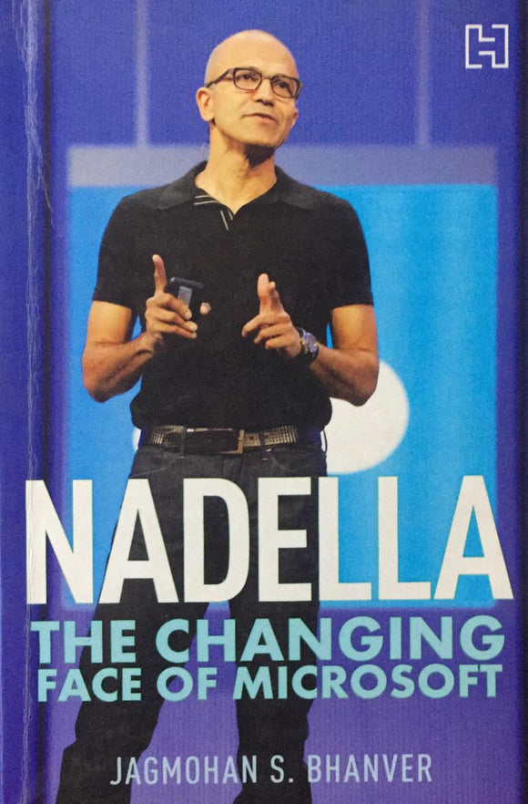Nadella  The Changing Face Of Microsoft, by Jagmohan S. Bhanver