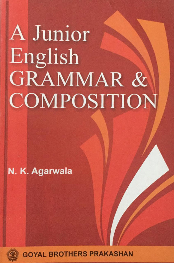 A Junior English Grammar and Composition, by N. K. Agarwala